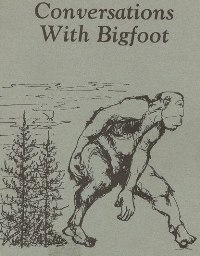 Conversations with Bigfoot